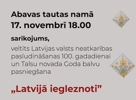 17. novembrī Abavas tautas namā Latvijas neatkarības pasludināšanai veltīts sarīkojums